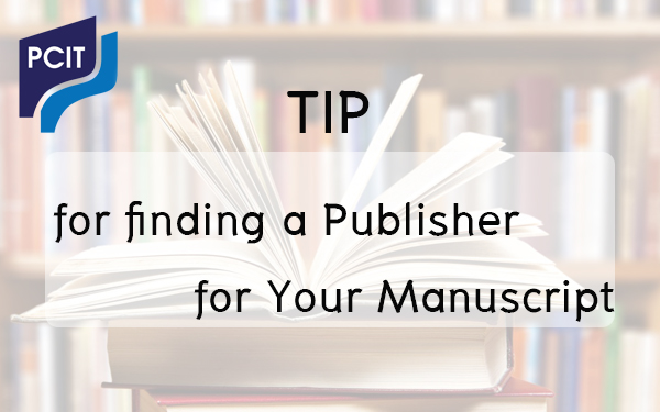Tips for Finding a Publisher for Your Manuscript